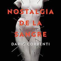 Literatur solasaldia: 'Nostalgia de la sangre' Dario correnti idazlearen liburua