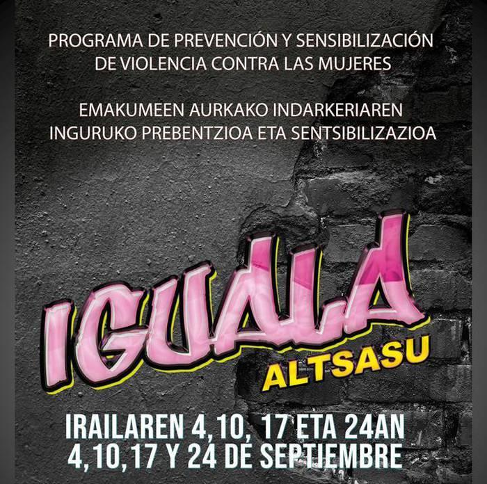 IGUALA, ALTSASUKO GAZTEAK INDARKERIA MATXISTAREN KONTRA AGERTZEKO PROGRAMA