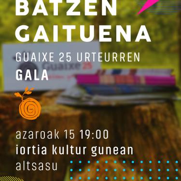 Batzen gaituena | Guaixe25 urteurren gala